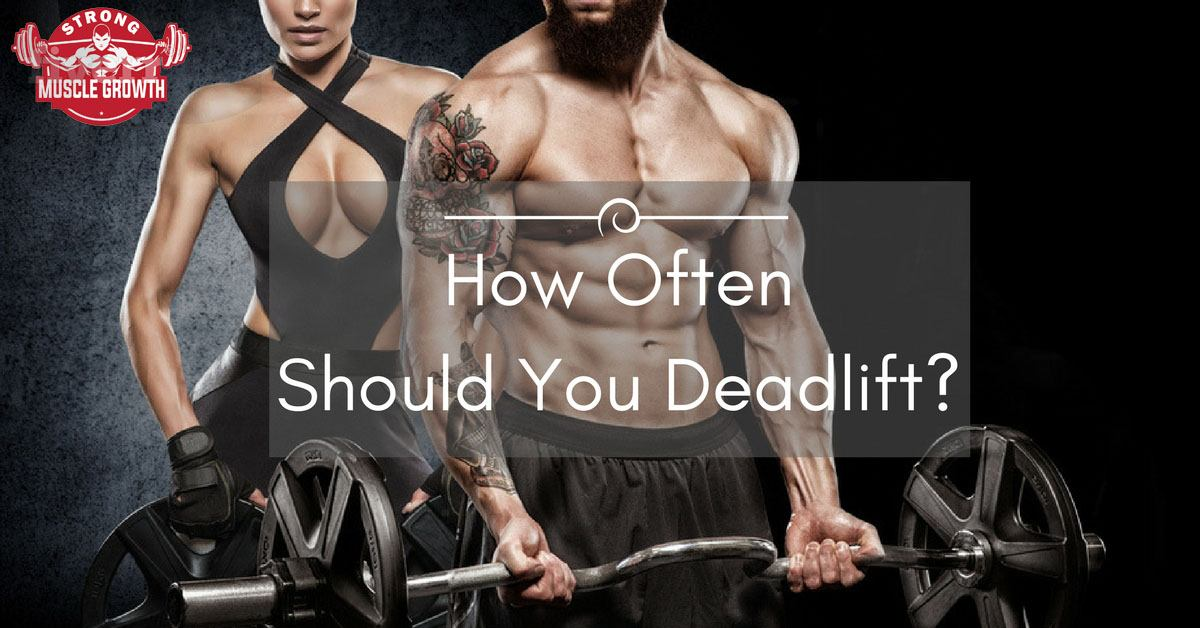 how often should you deadlift